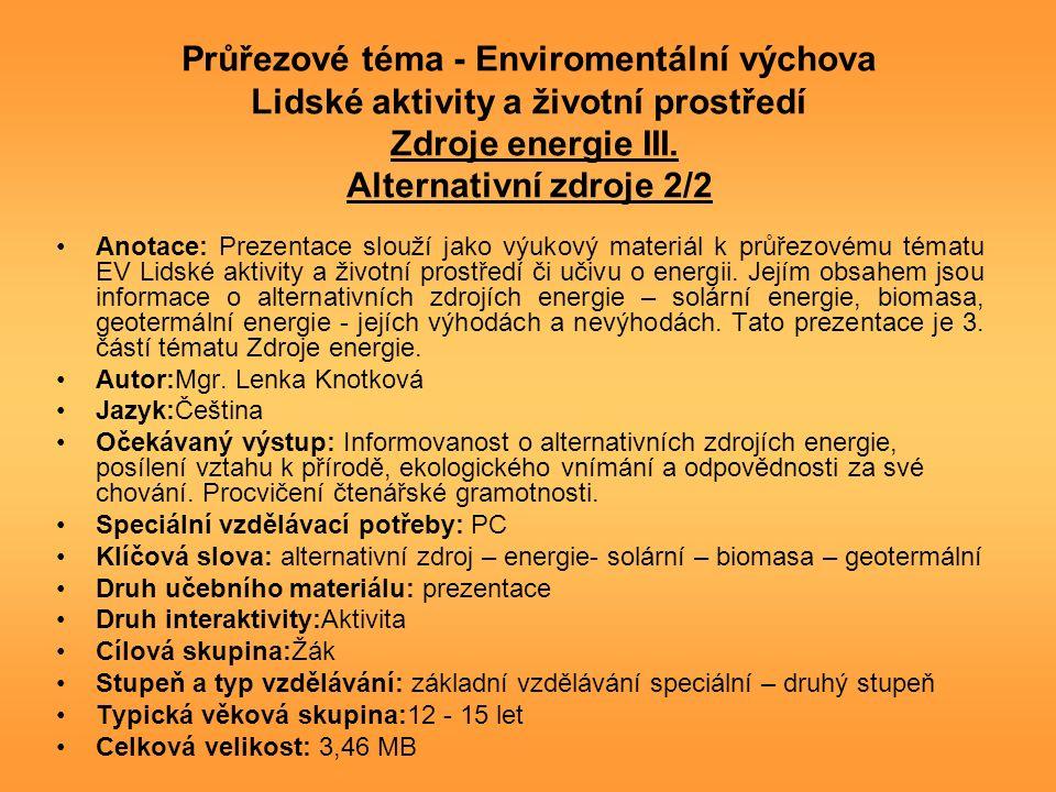 Průřezové téma - Enviromentální výchova Lidské aktivity a životní prostředí Zdroje energie III.