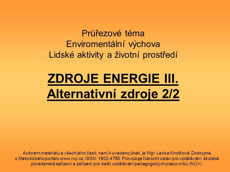 Průřezové téma Enviromentální výchova Lidské aktivity a životní prostředí ZDROJE ENERGIE III.