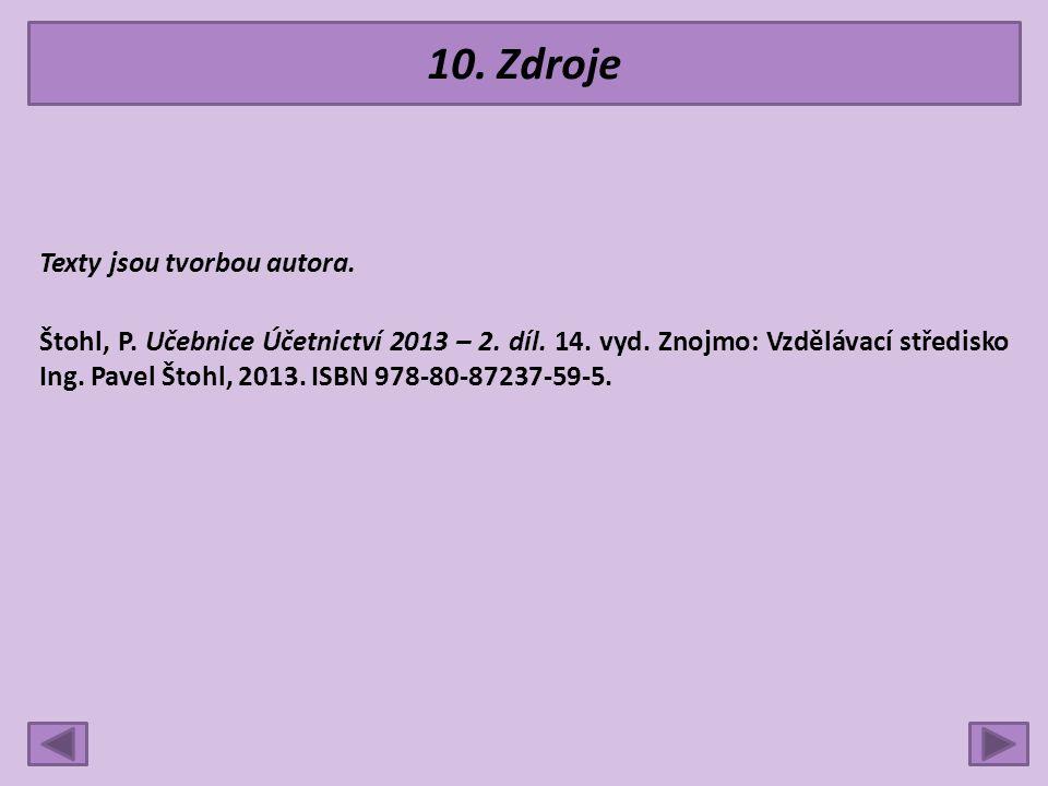 10. Zdroje Texty jsou tvorbou autora. Štohl, P. Učebnice Účetnictví 2013 – 2.