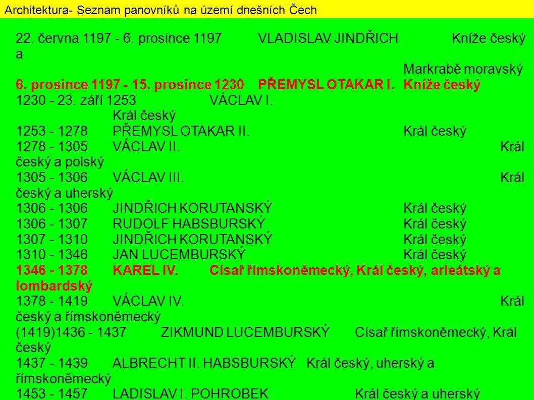 Architektura- Seznam panovníků na území dnešních Čech 22.