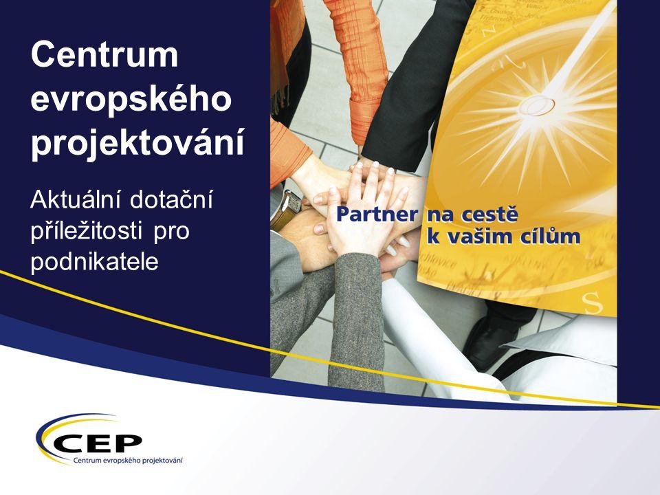 Centrum evropského projektování Aktuální dotační příležitosti pro podnikatele