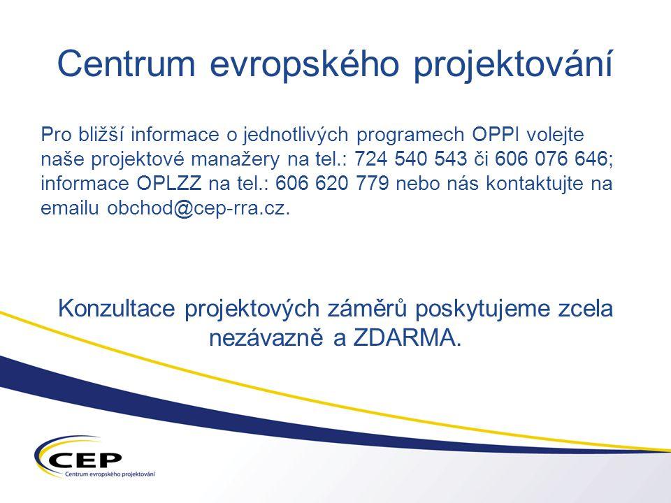 Centrum evropského projektování Pro bližší informace o jednotlivých programech OPPI volejte naše projektové manažery na tel.: 724 540 543 či 606 076 646; informace OPLZZ na tel.: 606 620 779 nebo nás kontaktujte na emailu obchod@cep-rra.cz.