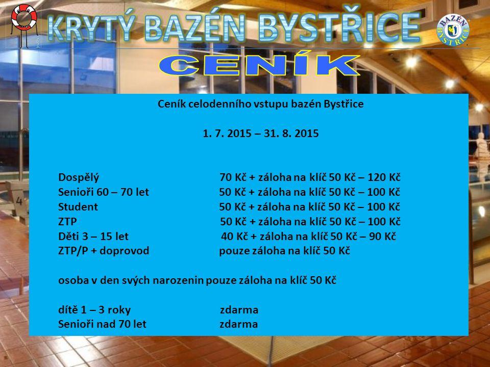 Ceník celodenního vstupu bazén Bystřice 1. 7. 2015 – 31.