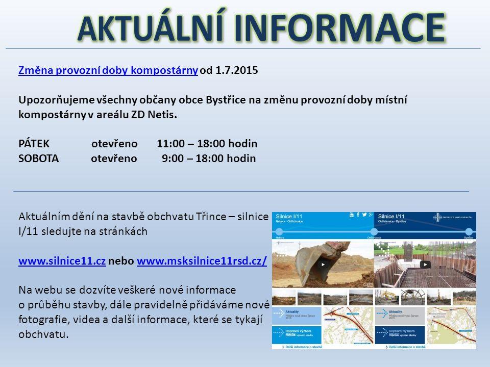 Změna provozní doby kompostárnyZměna provozní doby kompostárny od 1.7.2015 Upozorňujeme všechny občany obce Bystřice na změnu provozní doby místní kompostárny v areálu ZD Netis.