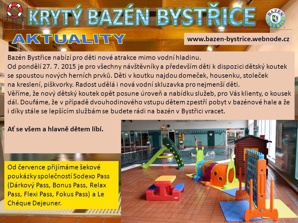 www.bazen-bystrice.webnode.cz Bazén Bystřice nabízí pro děti nové atrakce mimo vodní hladinu.