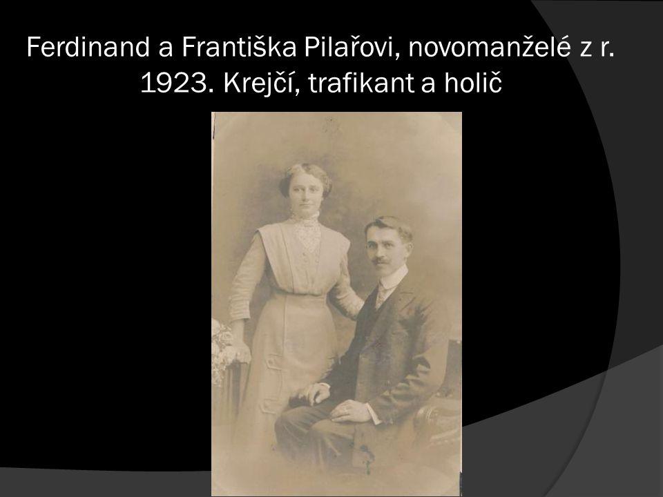 Ferdinand a Františka Pilařovi, novomanželé z r. 1923. Krejčí, trafikant a holič