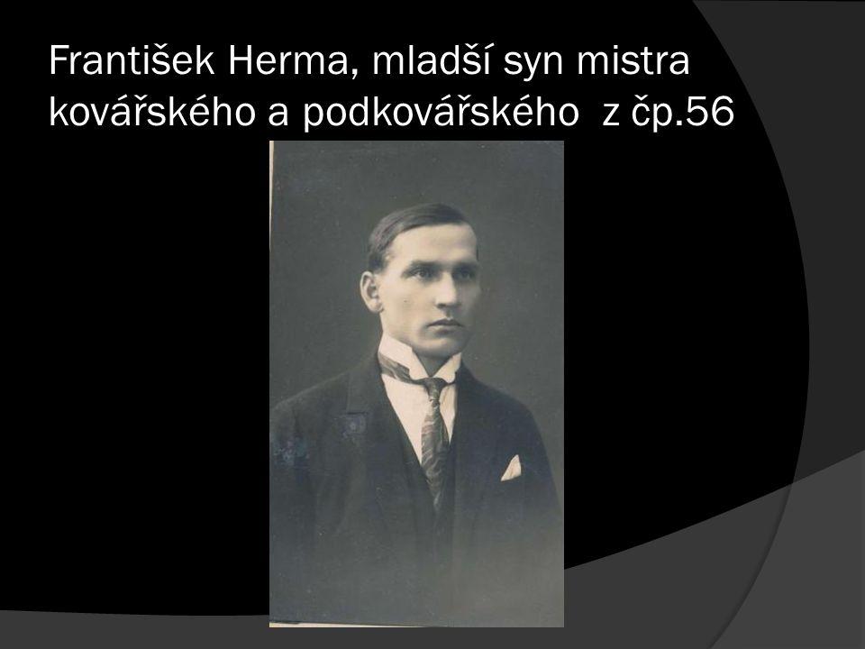 František Herma, mladší syn mistra kovářského a podkovářského z čp.56