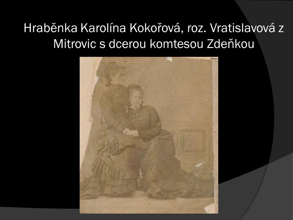 Hraběnka Karolína Kokořová, roz. Vratislavová z Mitrovic s dcerou komtesou Zdeňkou