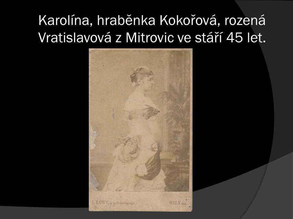 Karolína, hraběnka Kokořová, rozená Vratislavová z Mitrovic ve stáří 45 let.