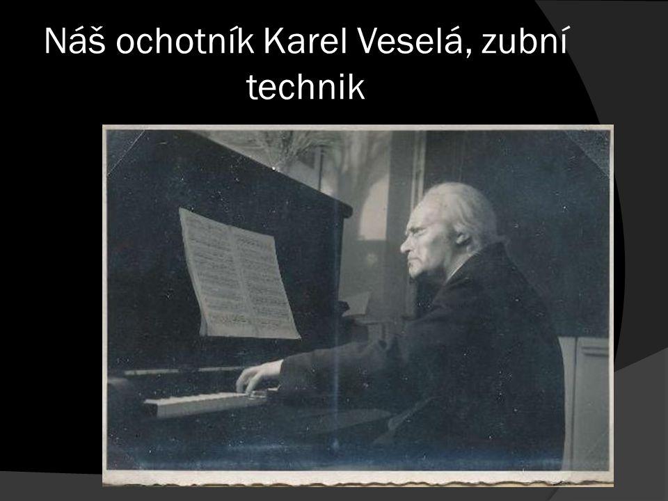 Náš ochotník Karel Veselá, zubní technik