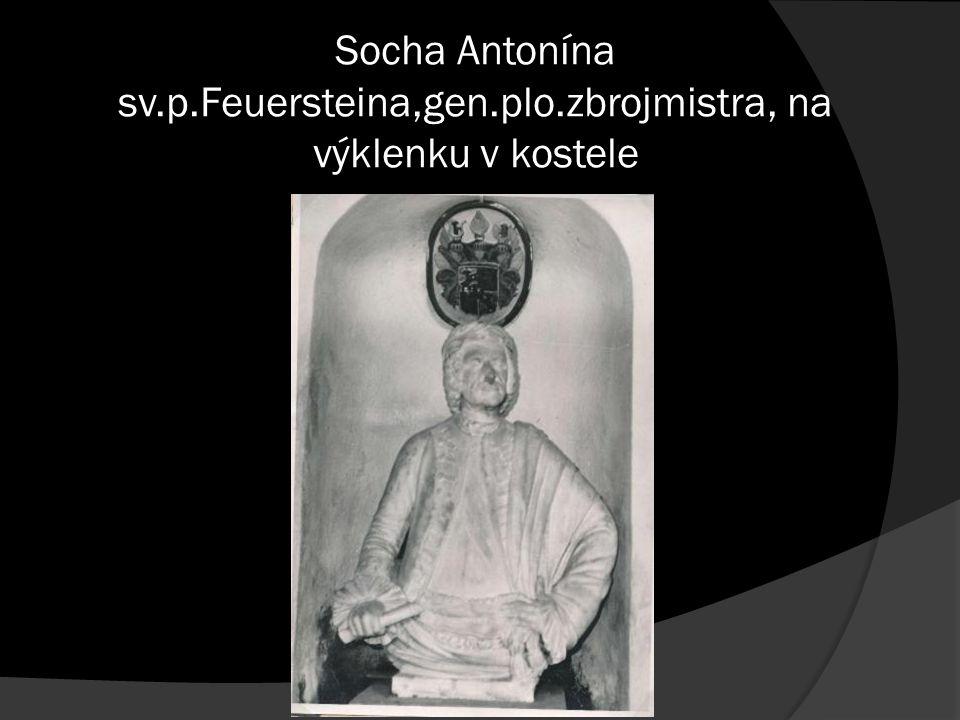 Socha Antonína sv.p.Feuersteina,gen.plo.zbrojmistra, na výklenku v kostele