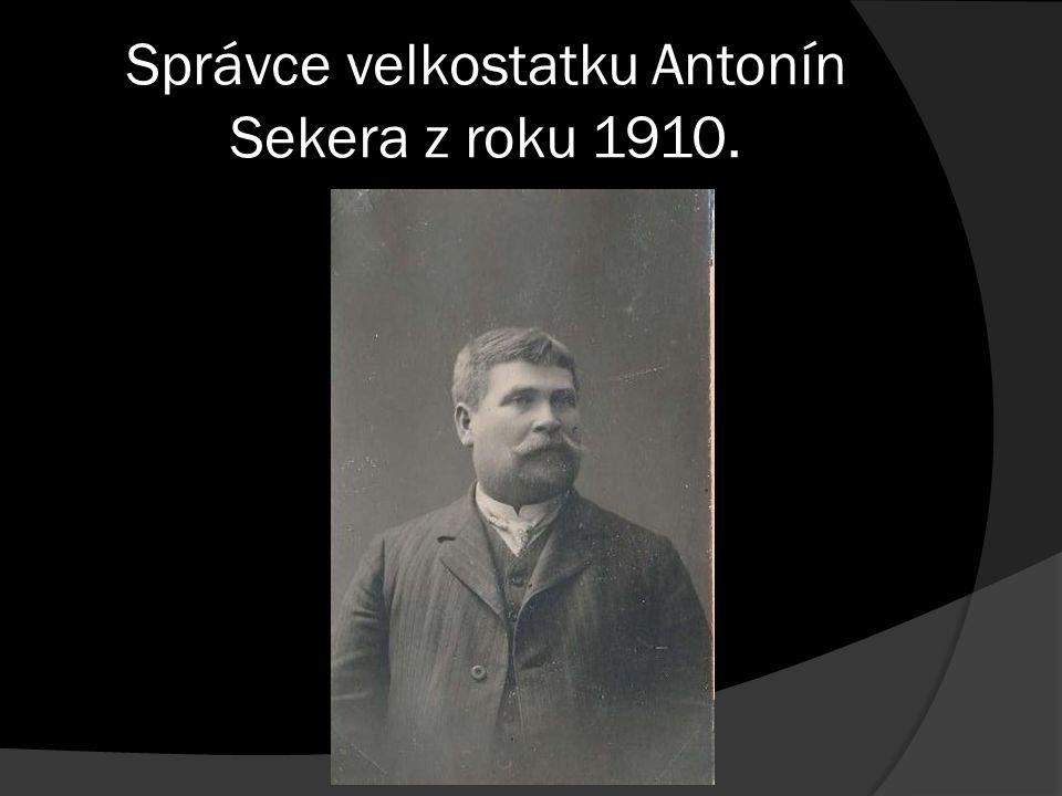 Správce velkostatku Antonín Sekera z roku 1910.