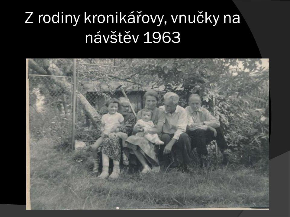 Z rodiny kronikářovy, vnučky na návštěv 1963