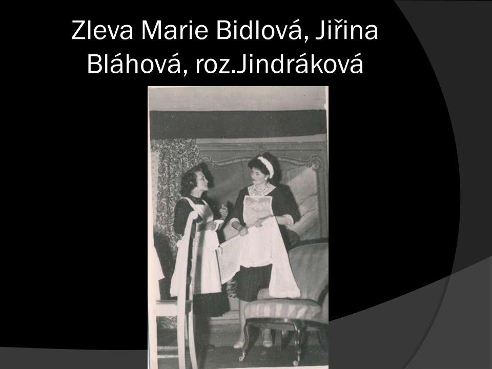 Zleva Marie Bidlová, Jiřina Bláhová, roz.Jindráková