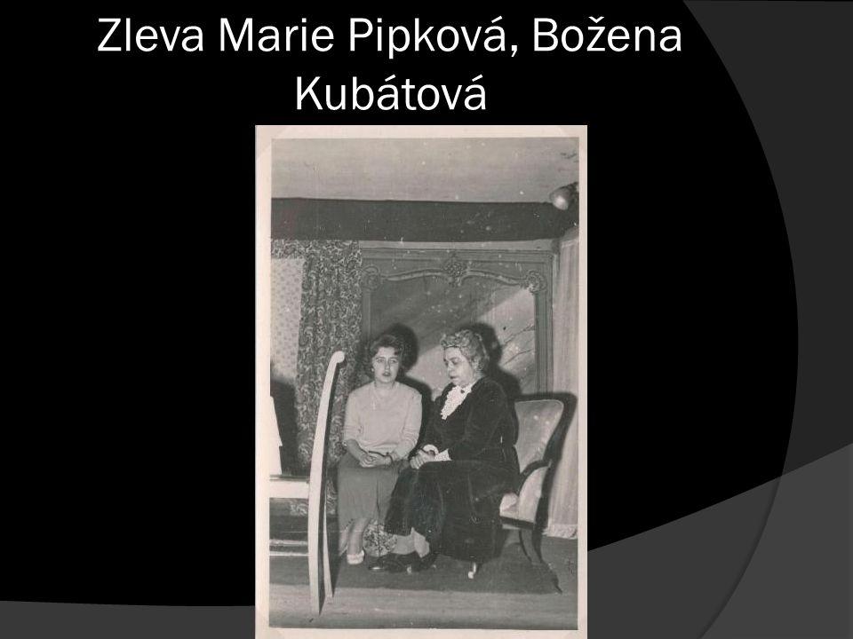 Zleva Marie Pipková, Božena Kubátová