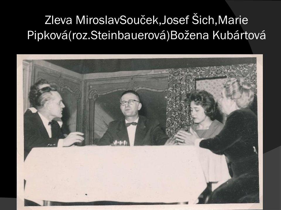 Zleva MiroslavSouček,Josef Šich,Marie Pipková(roz.Steinbauerová)Božena Kubártová
