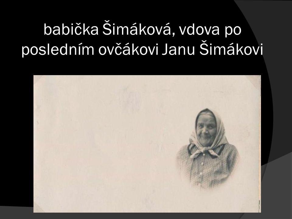 babička Šimáková, vdova po posledním ovčákovi Janu Šimákovi