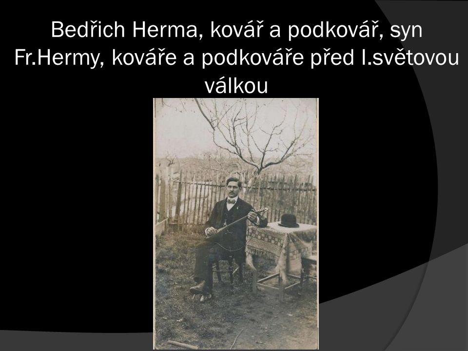 Bedřich Herma, kovář a podkovář, syn Fr.Hermy, kováře a podkováře před I.světovou válkou
