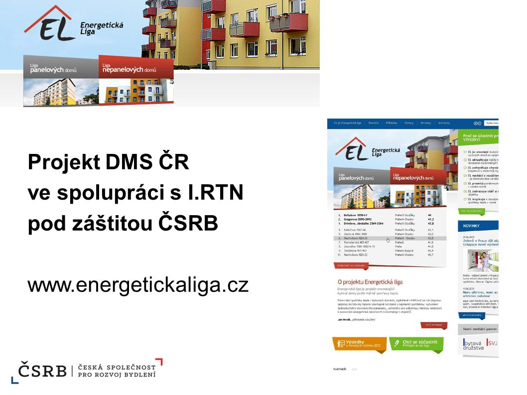 Projekt DMS ČR ve spolupráci s I.RTN pod záštitou ČSRB www.energetickaliga.cz