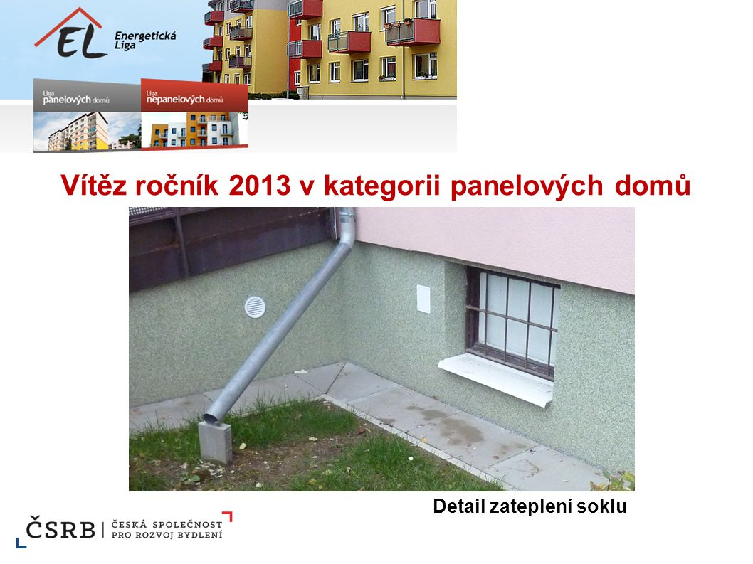 Vítěz ročník 2013 v kategorii panelových domů Detail zateplení soklu
