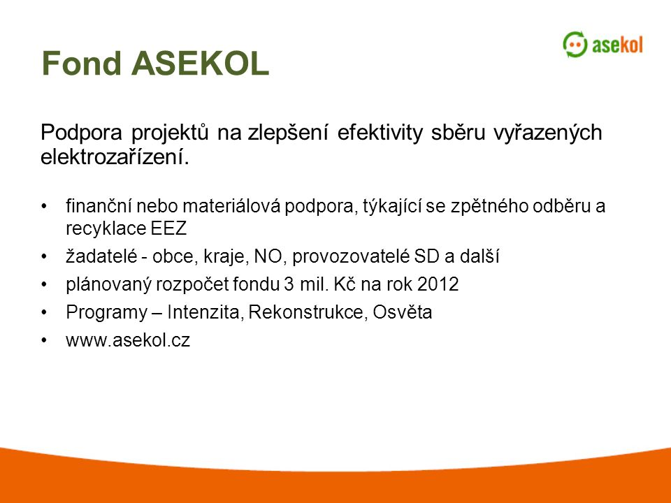 Fond ASEKOL Podpora projektů na zlepšení efektivity sběru vyřazených elektrozařízení.