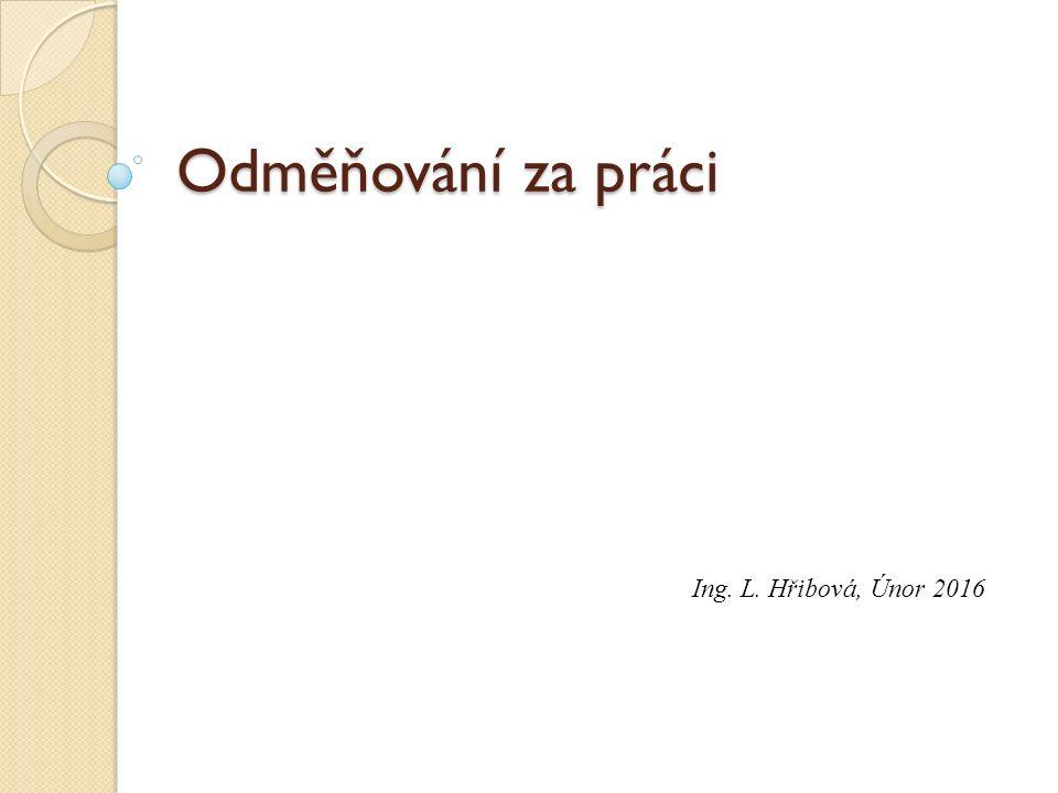 Odměňování za práci Ing. L. Hřibová, Únor 2016