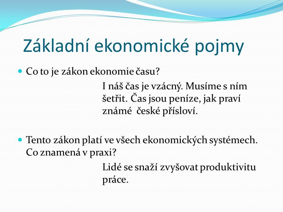 Základní ekonomické pojmy Co to je zákon ekonomie času.