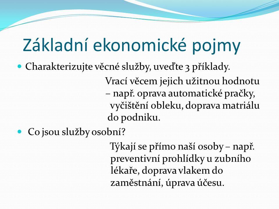 Základní ekonomické pojmy Charakterizujte věcné služby, uveďte 3 příklady.