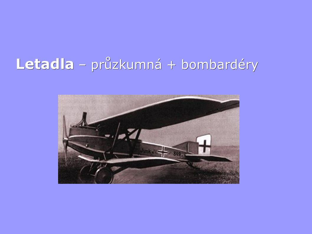 Letadla – průzkumná + bombardéry