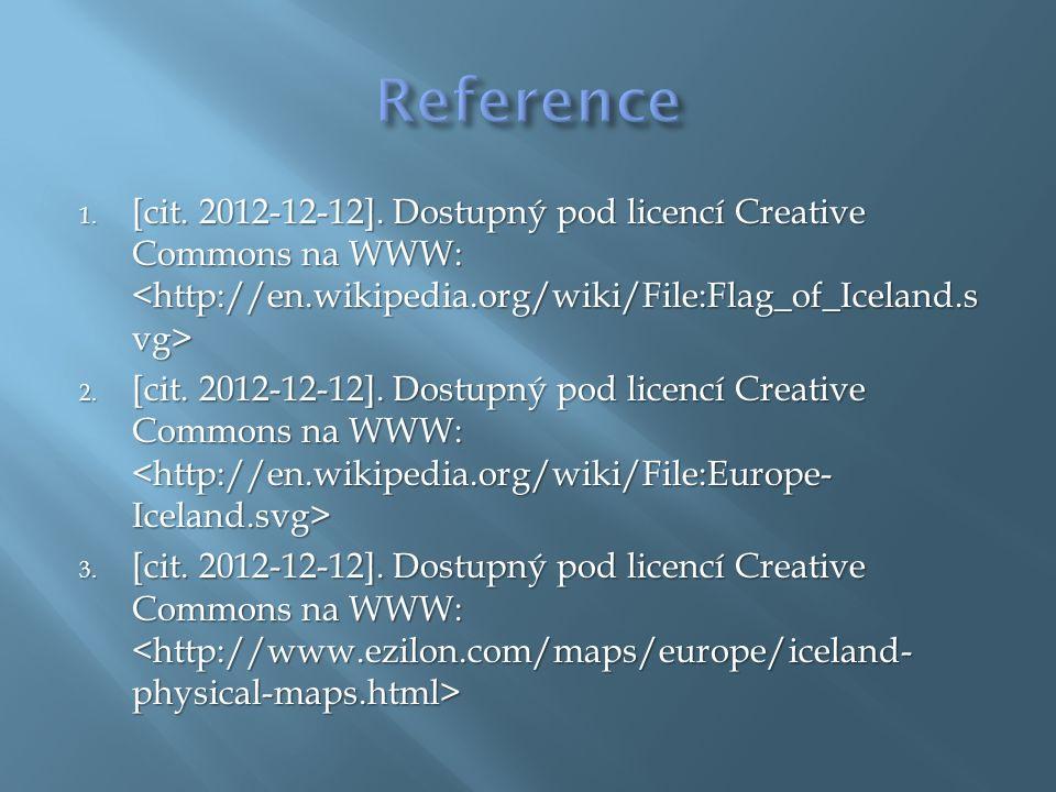 1. [cit. 2012-12-12]. Dostupný pod licencí Creative Commons na WWW: 1. [cit. 2012-12-12]. Dostupný pod licencí Creative Commons na WWW: 2. [cit. 2012-