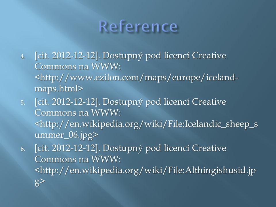 4. [cit. 2012-12-12]. Dostupný pod licencí Creative Commons na WWW: 4. [cit. 2012-12-12]. Dostupný pod licencí Creative Commons na WWW: 5. [cit. 2012-