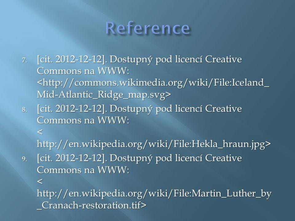 7. [cit. 2012-12-12]. Dostupný pod licencí Creative Commons na WWW: 7. [cit. 2012-12-12]. Dostupný pod licencí Creative Commons na WWW: 8. [cit. 2012-