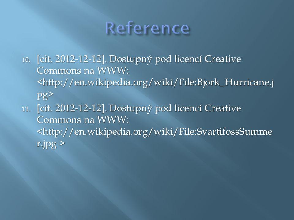 10. [cit. 2012-12-12]. Dostupný pod licencí Creative Commons na WWW: 10. [cit. 2012-12-12]. Dostupný pod licencí Creative Commons na WWW: 11. [cit. 20
