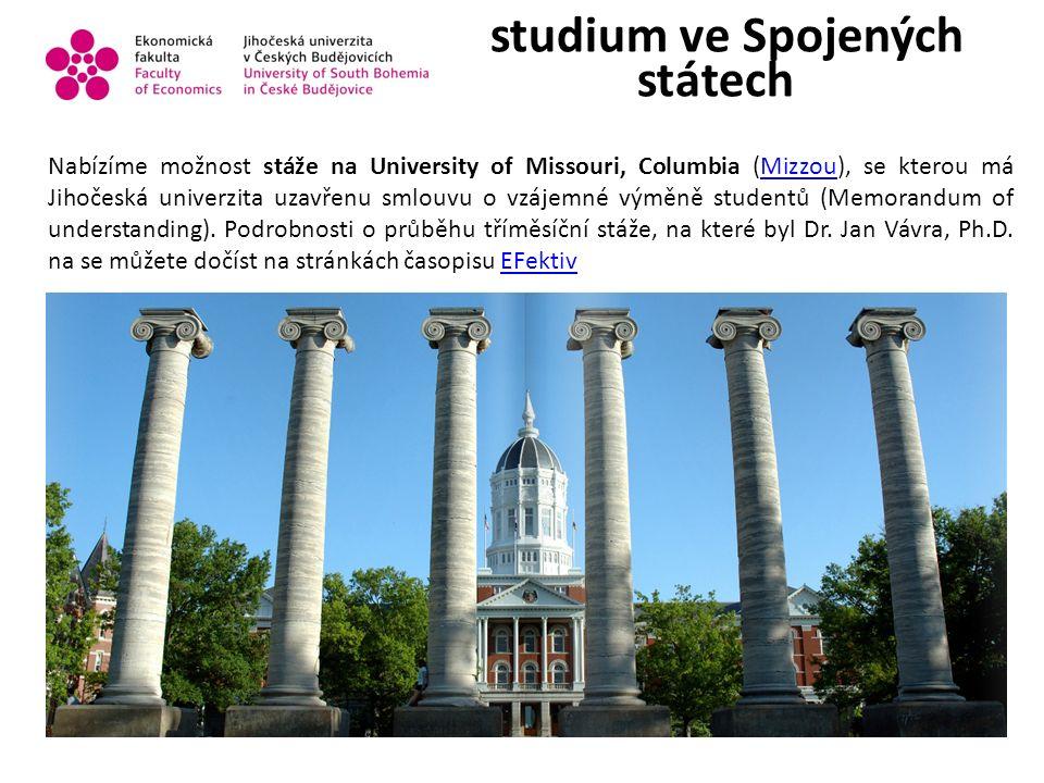 studium ve Spojených státech Nabízíme možnost stáže na University of Missouri, Columbia (Mizzou), se kterou má Jihočeská univerzita uzavřenu smlouvu o vzájemné výměně studentů (Memorandum of understanding).