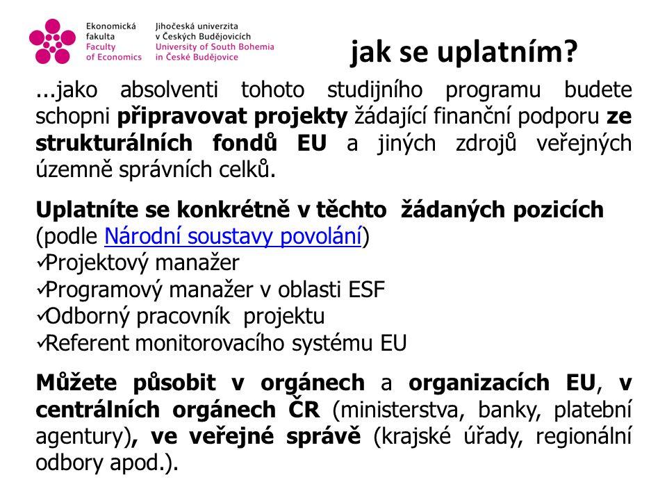 jak mohu ve studiu pokračovat?...z bakalářského oboru Strukturální politika EU pro veřejnou správu (SPVS) můžete pokračovat ve studiu na magisterském oboru Strukturální politika EU a rozvoj venkova (SPEU) Nenechte se mýlit, nejde o dva odlišné obory......to jsou jen dva historicky vzniklé názvy.