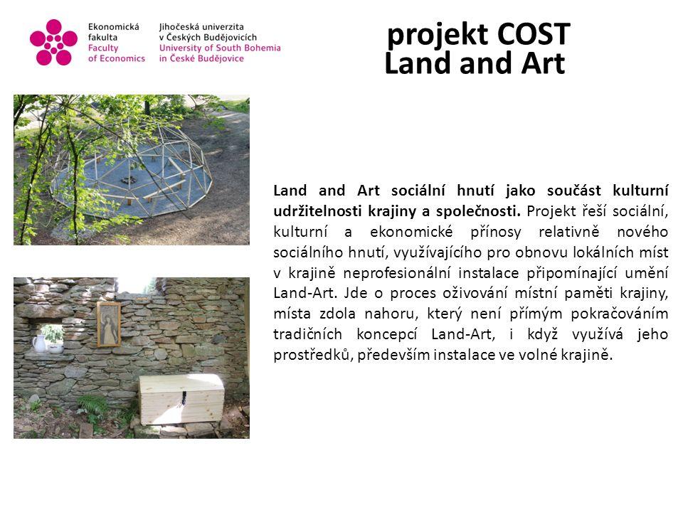projekt COST Land and Art Land and Art sociální hnutí jako součást kulturní udržitelnosti krajiny a společnosti.