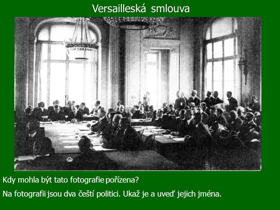 Versailleská smlouva Kdy mohla být tato fotografie pořízena.