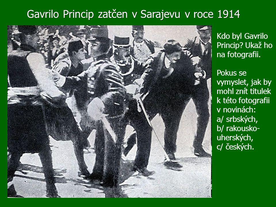 Gavrilo Princip zatčen v Sarajevu v roce 1914 Kdo byl Gavrilo Princip.