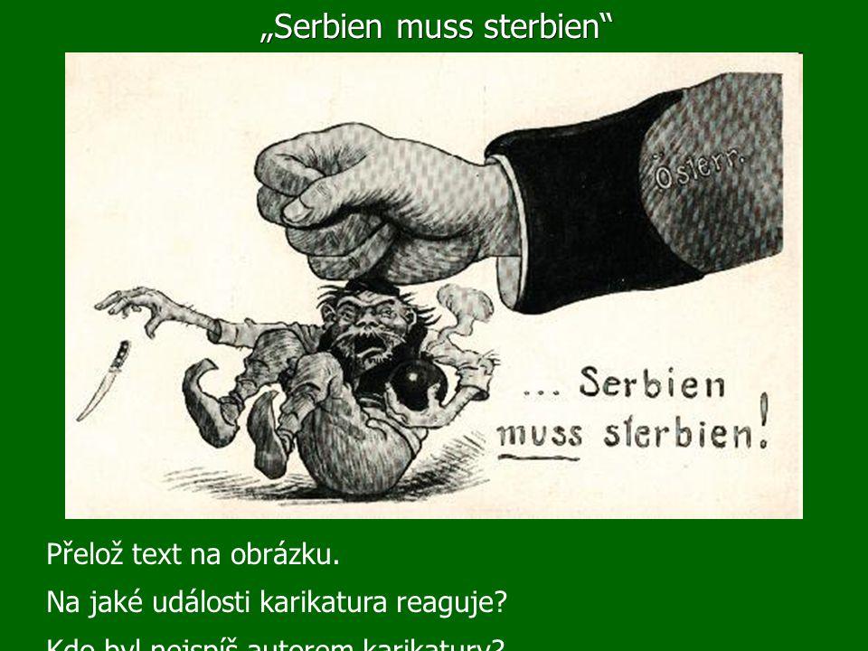 """""""Serbien muss sterbien Přelož text na obrázku. Na jaké události karikatura reaguje."""