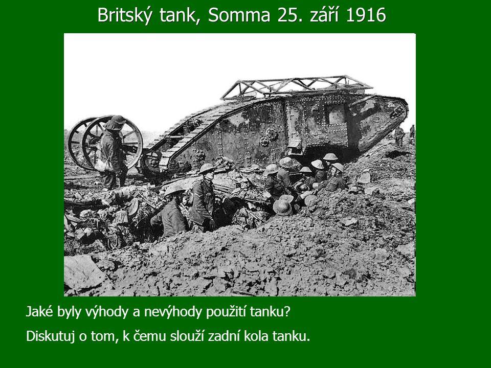 Britský tank, Somma 25. září 1916 Jaké byly výhody a nevýhody použití tanku.