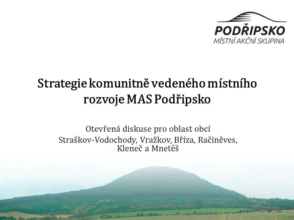 Strategie komunitně vedeného místního rozvoje MAS Podřipsko Otevřená diskuse pro oblast obcí Straškov-Vodochody, Vražkov, Bříza, Račiněves, Kleneč a Mnetěš