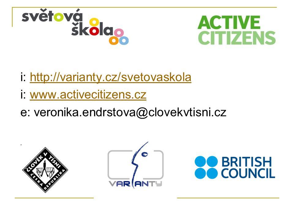 i: http://varianty.cz/svetovaskolahttp://varianty.cz/svetovaskola i: www.activecitizens.czwww.activecitizens.cz e: veronika.endrstova@clovekvtisni.cz.