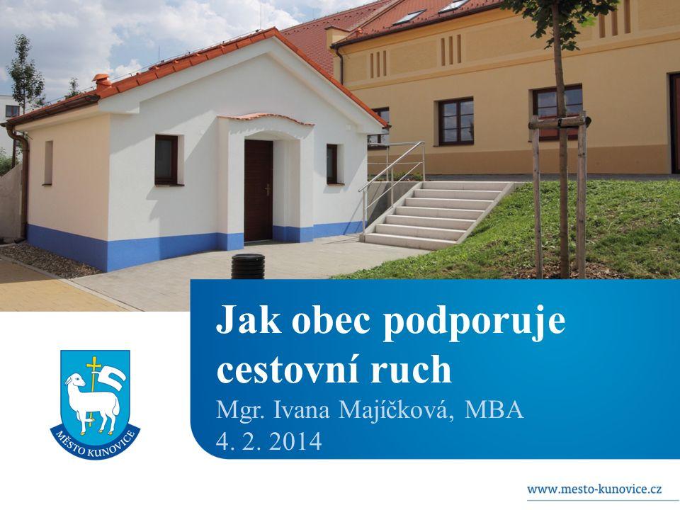 Jak obec podporuje cestovní ruch Mgr. Ivana Majíčková, MBA 4. 2. 2014
