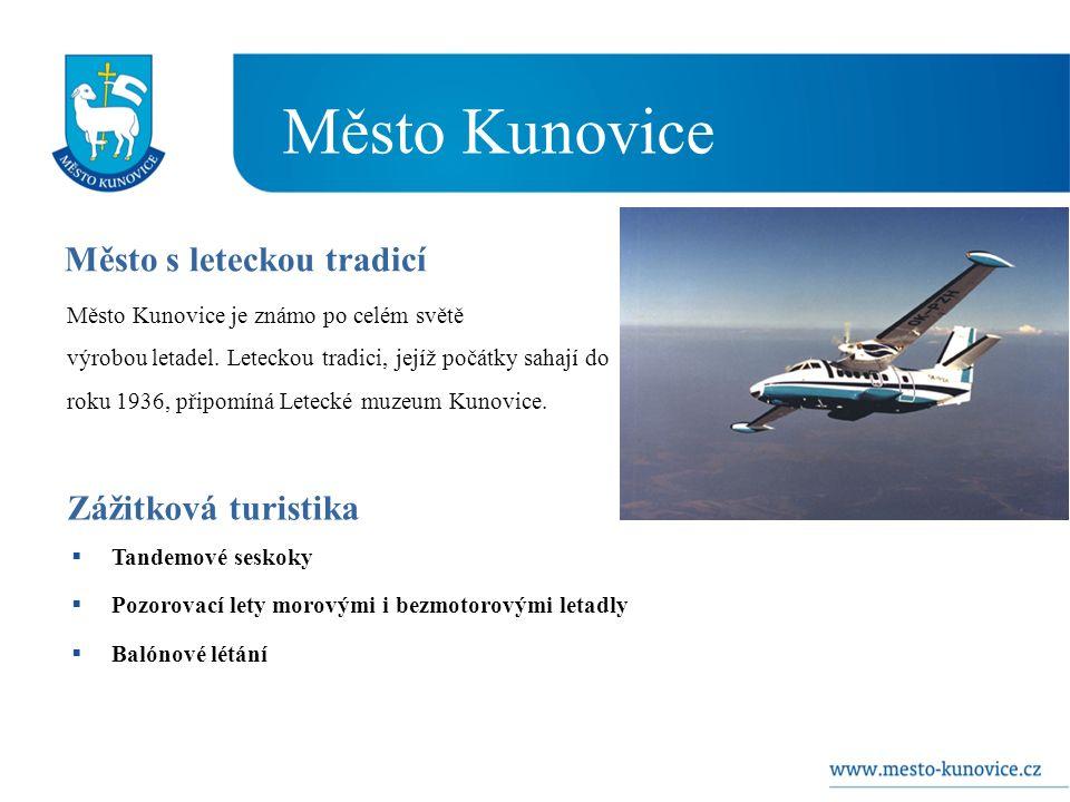  Tandemové seskoky  Pozorovací lety morovými i bezmotorovými letadly  Balónové létání Město s leteckou tradicí Město Kunovice je známo po celém světě výrobou letadel.