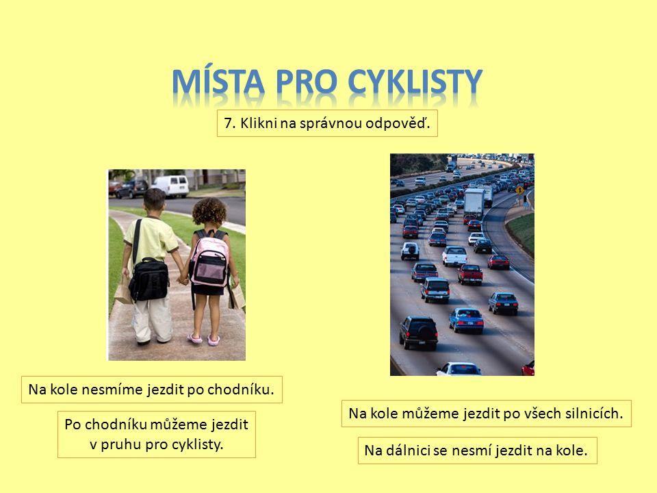 6. Klikni na správnou odpověď. Na bílém kole chybí zvonek. Na bílém kole chybí brzdy. Na řídítka patří vlaječky. Na řídítka patří brzdové páčky.
