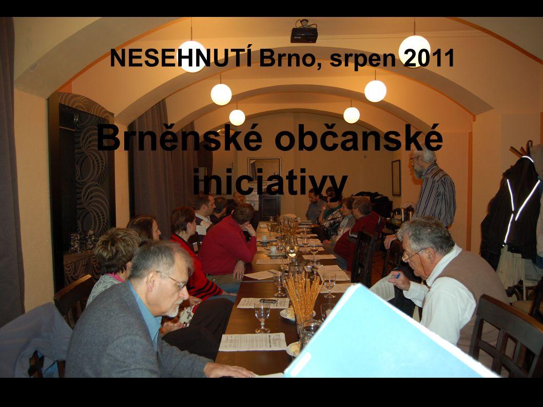 NESEHNUTÍ Brno, srpen 2011 Brněnské občanské iniciativy