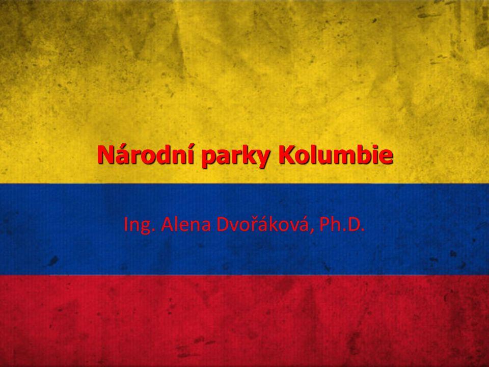 Národní parky Kolumbie Ing. Alena Dvořáková, Ph.D.