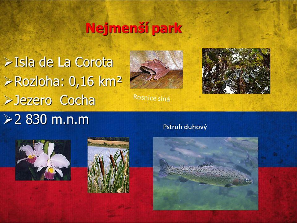 Nejmenší park  Isla de La Corota  Rozloha: 0,16 km²  Jezero Cocha  2 830 m.n.m Rosnice siná Pstruh duhový
