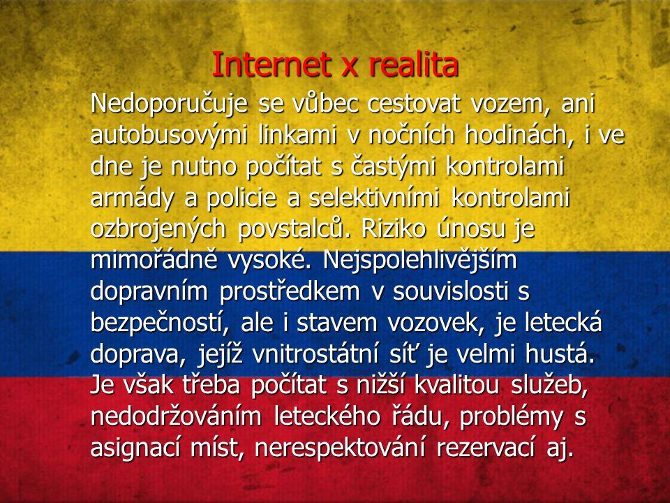 Internet x realita Nedoporučuje se vůbec cestovat vozem, ani autobusovými linkami v nočních hodinách, i ve dne je nutno počítat s častými kontrolami armády a policie a selektivními kontrolami ozbrojených povstalců.