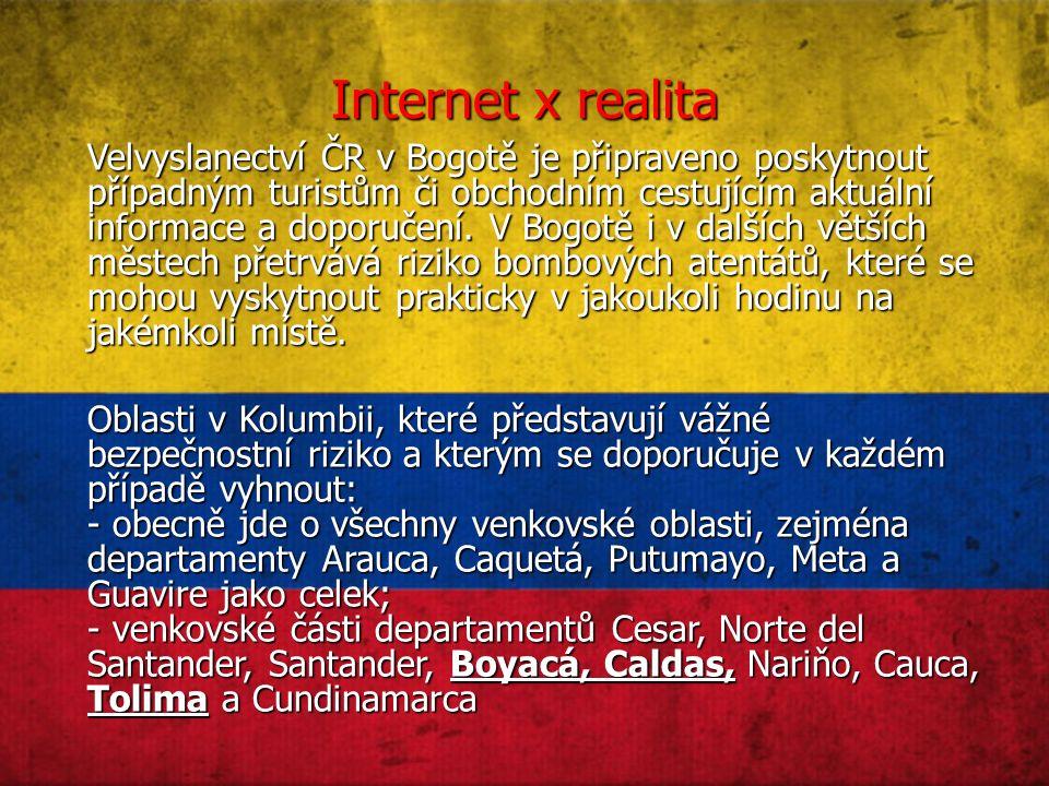 Internet x realita Velvyslanectví ČR v Bogotě je připraveno poskytnout případným turistům či obchodním cestujícím aktuální informace a doporučení.